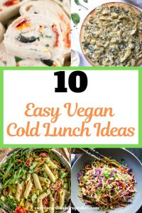 These easy vegan cold packed lunch ideas make eating plant based so at school or work so simple and easy. These recipes are perfect for on the go and none are sandwiches. They all use cheap ingredients such as pasta, potatoes, and veggies. Plant based lunch recipes if you have no heat or want to meal prep and make ahead for weight loss. No bread, just wraps, salads, pasta salads, potato salads. #veganlunchideas