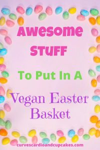 Awesome ideas for vegan Easter baskets. Vegan candy, food, treats, chocolate bunnies, and creative and unique non candy vegan Easter basket ideas for adults, teens, and kids following a plant based diet and lifestyle. #veganeasterbasketideas #veganeaster
