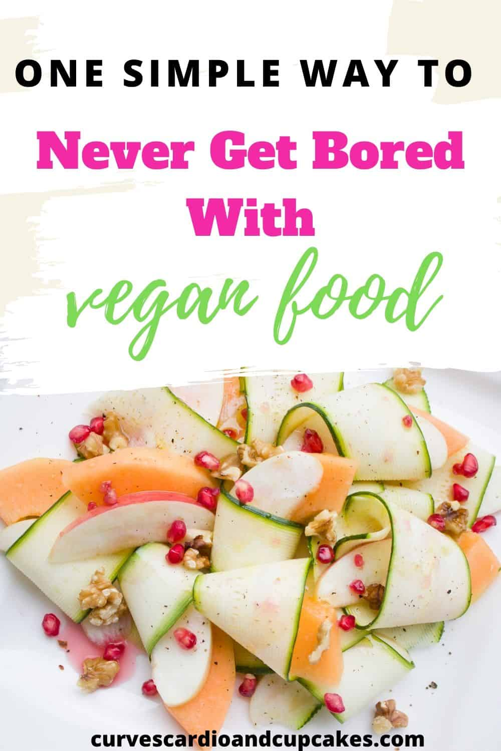 Are you getting bored with vegan food?  This one quick tip will help you live a vegan lifestyle without getting tired of the same old meals.  This post by a vegan blogger is great for beginners starting a plant based diet who want to avoid becoming bored and stay motivated to live a vegan life and be a success story of health change and inspiration to others.  #veganfoodideas #veganlifestyle