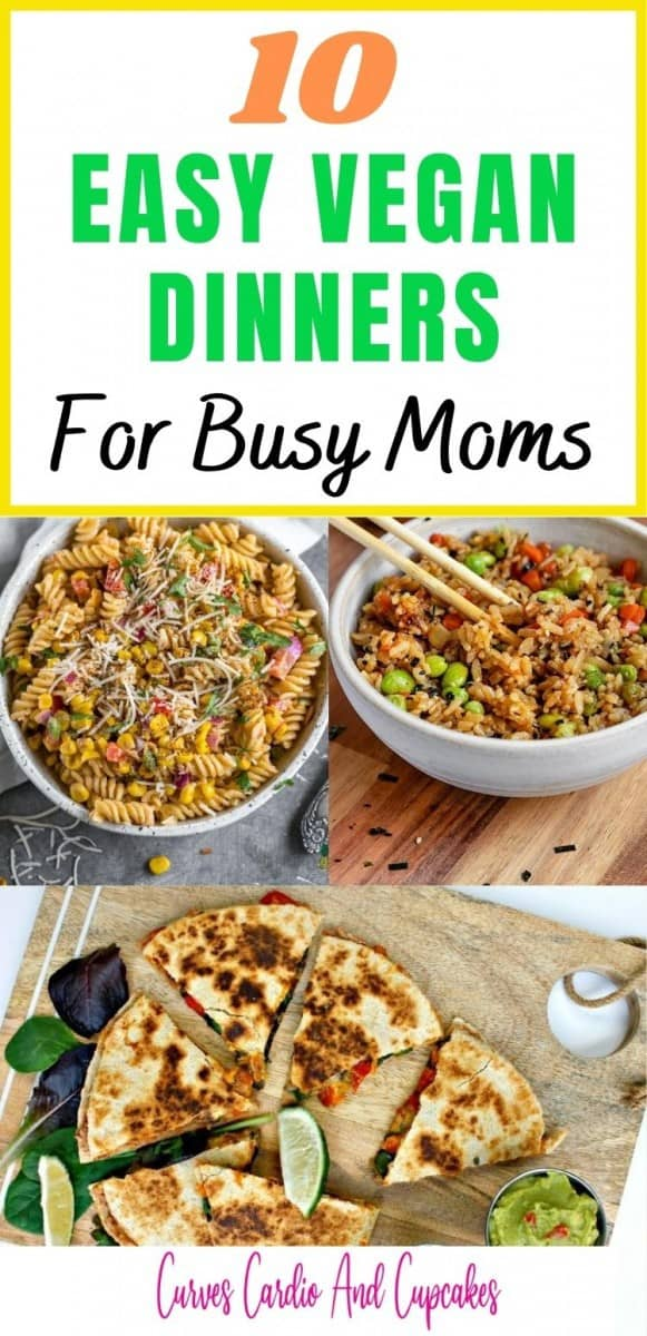 Easy Vegan Dinner Recipes For Busy Moms