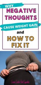 How Negative thoughts cause weight gain and how to fix it