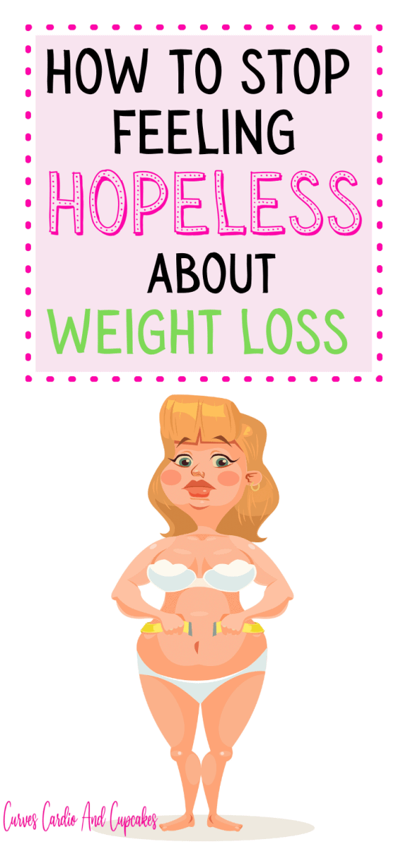 How to stop feeling hopeless about weight loss